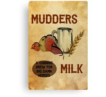 Mudder's Milk Canvas Print