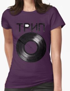 TRIP Vinyl Womens Fitted T-Shirt