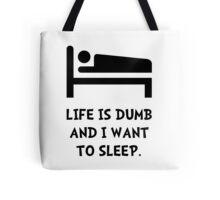 Life Dumb Sleep Tote Bag