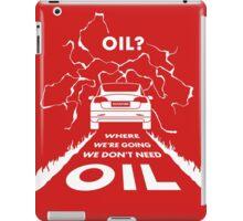 Oil? ☰ #TFIR iPad Case/Skin