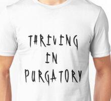 Thriving In Purgatory Unisex T-Shirt