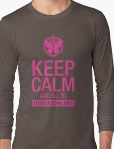 Keep Calm and go to Tomorrowland - Pink Long Sleeve T-Shirt