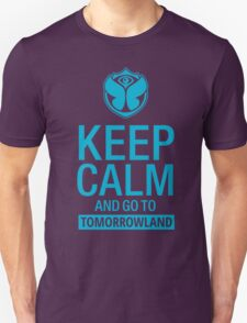 Keep Calm and go to Tomorrowland - blue Unisex T-Shirt