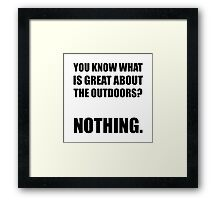 Outdoors Nothing Framed Print