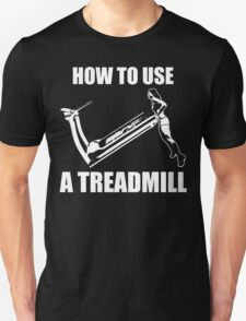 How To Use A Treadmill (Strong Girl) Unisex T-Shirt