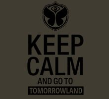 Keep Calm and go to Tomorrowland - Black Unisex T-Shirt