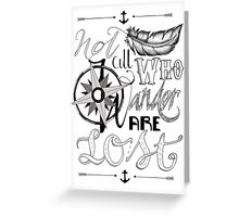 Not All Who Wander Design Greeting Card