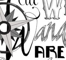 Not All Who Wander Design Sticker