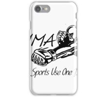 """""""Most Sports Use One Ball""""  iPhone Case/Skin"""