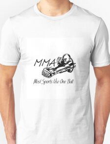 """""""Most Sports Use One Ball""""  Unisex T-Shirt"""