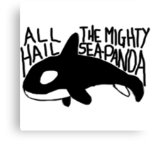 All Hail The Mighty Sea Panda Canvas Print