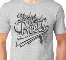 Blood, Sweat + Beers Unisex T-Shirt