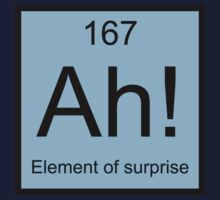 Ah! Element Of Surprise by DesignFactoryD