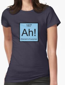 Ah! Element Of Surprise Womens Fitted T-Shirt