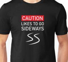 CAUTION, likes to go sideways (drift design) Unisex T-Shirt