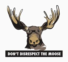 Don't Disrespect the Moose Kids Clothes