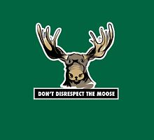 Don't Disrespect the Moose Unisex T-Shirt