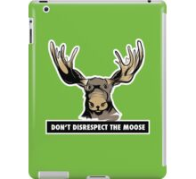 Don't Disrespect the Moose iPad Case/Skin