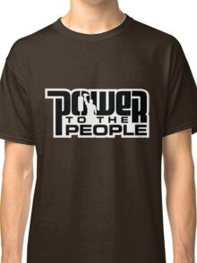 Power To The People - BLACK Classic T-Shirt