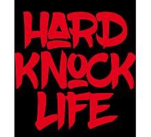 HARD KNOCK LIFE Photographic Print