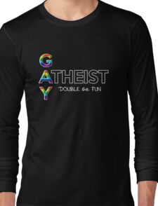 Gay Atheist -- Double the Fun Long Sleeve T-Shirt