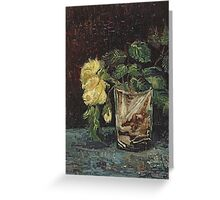Vincent Van Gogh - Glass With Yellow Roses. Still life with flowers: flowers, blossom, nature, botanical, floral flora, wonderful flower, plants, cute plant for kitchen interior, garden, vase Greeting Card