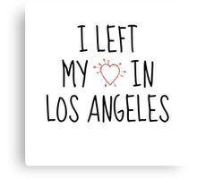 LEFT MY HEART IN L.A. Canvas Print