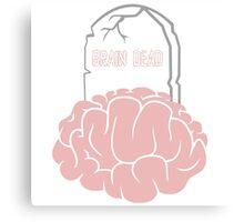 Brain Dead Canvas Print