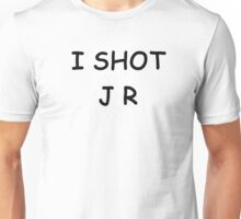 I Shot JR Unisex T-Shirt