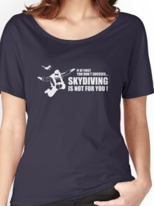 If At First You Don't Succeed Skydiving Is Not For You Women's Relaxed Fit T-Shirt