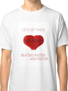 Teen Hearts Beating Faster Classic T-Shirt