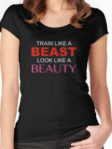 Train Like A Beast Look Like A Beauty Women's Fitted Scoop T-Shirt
