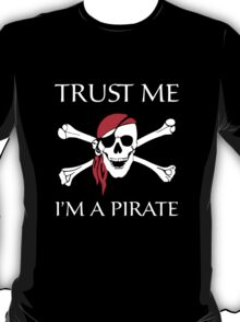 Trust Me I'm A Pirate T-Shirt