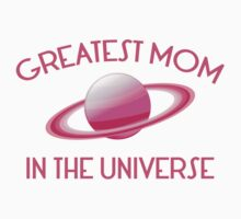 Greatest Mom In The Universe by DesignFactoryD