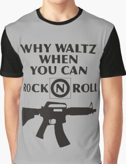 Why Waltz When You Can Rock & Roll Graphic T-Shirt