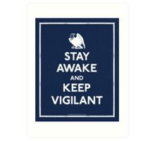 Stay Awake and Keep Vigilant Art Print