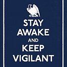 Stay Awake and Keep Vigilant by LibertyManiacs