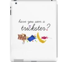 Have you seen a trickster? iPad Case/Skin