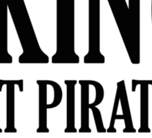 Vikings Eat Pirates And Shit Ninjas Sticker