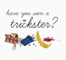 Have you seen a trickster? by meandmrcomatose