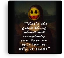THE GREAT THING ABOUT ART Canvas Print