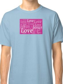 Jesus Love in pink Classic T-Shirt