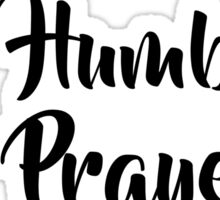 Be True, Be Humble, Be Prayerful - LDStreetwear Sticker