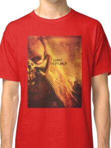 I want them back!  Classic T-Shirt