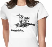 I AM the FORCE ! Womens Fitted T-Shirt