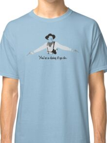 Tombstone: You're a Daisy if ya Do. Classic T-Shirt