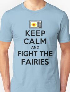 Keep Calm And Fight The Fairies (Black) Unisex T-Shirt