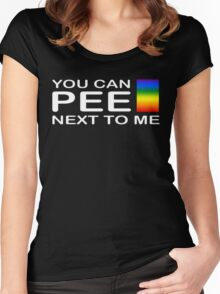 You Can Pee Next To Me Funny Women's Fitted Scoop T-Shirt