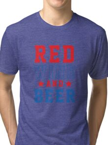 Red Wine And Beer, 4th July Tri-blend T-Shirt