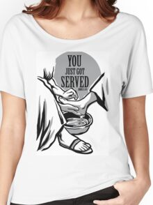You just got SERVED! Women's Relaxed Fit T-Shirt
